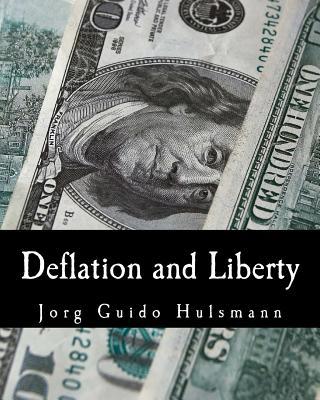 Deflation and Liberty - Hulsmann, Jorg Guido
