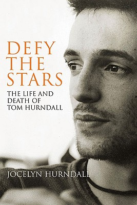 Defy the Stars: The Life and Death of Tom Hurndall - Hurndall, Jocelyn, and Wood, Hazel