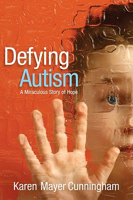 Defying Autism - Mayer Cunningham, Karen
