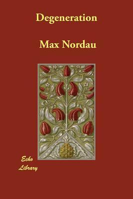 Degeneration - Nordau, Max