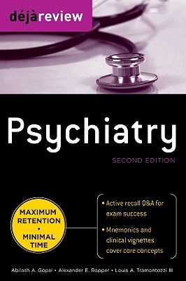 Deja Review Psychiatry - Gopal, Abilash A, MD, and Ropper, Alexander E, and Tramontozzi, Louis A