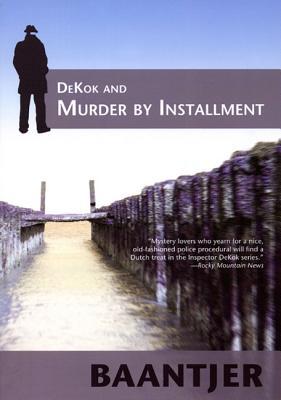 DeKok and Murder by Installment - Baantjer, Albert Cornelis
