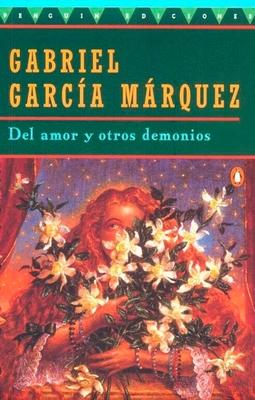 del Amor y Otros Demonios - Marquez, Gabriel Garcia