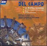 Del Campo: La Divina Comedia and Other Orchestral Music - Frances Lucey (soprano); Coro de la Filarmónica de Gran Canaria (choir, chorus); Orquesta Filarmónica de Gran Canaria;...