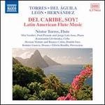 Del Caribe, Soy! Latin American Flute Music