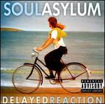 Delayed Reaction - Soul Asylum