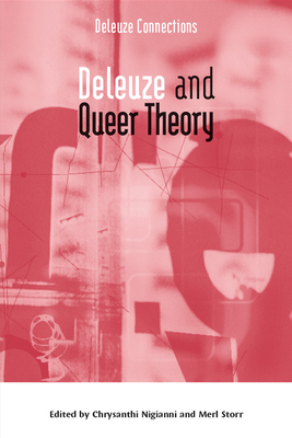Deleuze and Queer Theory - Nigianni, Chrysanthi, Professor (Editor), and Storr, Merl, Professor (Editor)