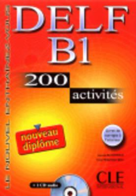 Delf B1 200 Activities - Normand, Isabelle, and Lescure, Richard