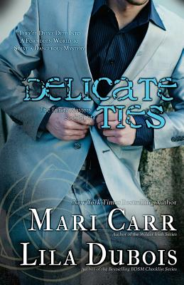 Delicate Ties - Carr, Mari, and DuBois, Lila