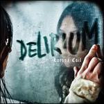 Delirium [Bonus Tracks]