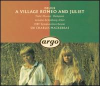 Delius: A Village Romeo and Juliet - Andrea Mellis (vocals); Arthur Davies (vocals); Barry Mora (vocals); David McShane (vocals); Elizabeth Dobie (vocals);...