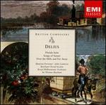 Delius: Florida Suite; Songs of Sunset; Over the Hills and Far Away