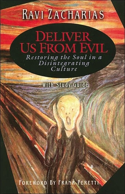 Deliver Us from Evil - Zacharias, Ravi K, and Thomas Nelson Publishers