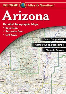 Delorme Arizona Atlas & Gazetteer - Rand McNally, and Delorme Publishing Company, and DeLorme
