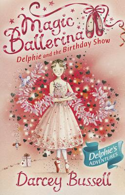 Delphie and the Birthday Show - Bussell, Darcey