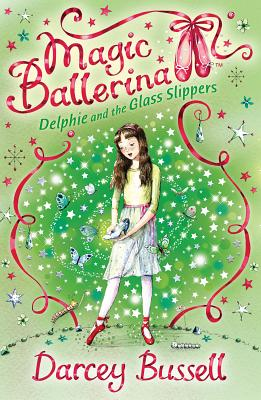 Delphie and the Glass Slippers - Bussell, Darcey