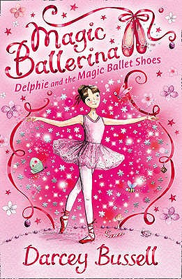 Delphie and the Magic Ballet Shoes - Bussell, Darcey