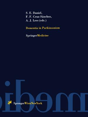 Dementia in Parkinsonism - Daniel, Susan E (Editor), and Cruz-Sanchez, Felix F (Editor), and Lees, Andrew J (Editor)