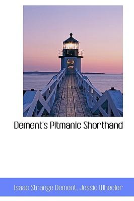 Dement's Pitmanic Shorthand - Dement, Isaac Strange
