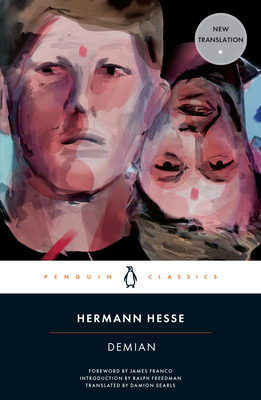 Demian: The Story of Emil Sinclair's Youth - Hesse, Hermann, and Searls, Damion (Translated by), and Franco, James (Foreword by)