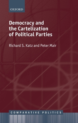 Democracy and the Cartelization of Political Parties - Katz, Richard S., and Mair, Peter