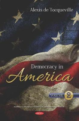 Democracy in America: Volume 2 - Tocqueville, Alexis de