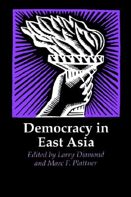 Democracy in East Asia - Diamond, Larry Jay (Editor), and Plattner, Marc F, Dr. (Editor)