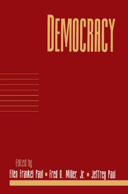 Democracy: Volume 17, Part 1 - Paul, Ellen Frankel (Editor), and Miller, Fred Dycus, Jr. (Editor), and Paul, Jeffrey (Editor)