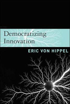Democratizing Innovation - Von Hippel, Eric
