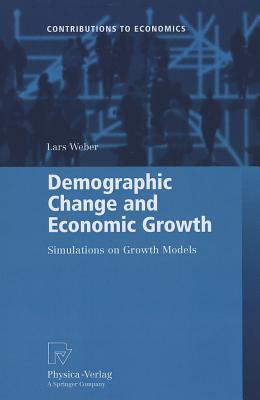 Demographic Change and Economic Growth: Simulations on Growth Models - Weber, Lars