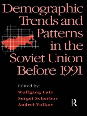 Demographic Trends and Patterns in the Soviet Union Before 1991 - Lutz, Wolfgang