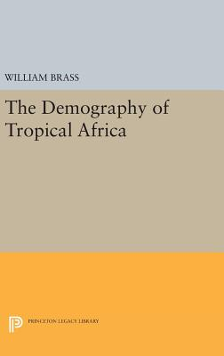 Demography of Tropical Africa - Brass, William