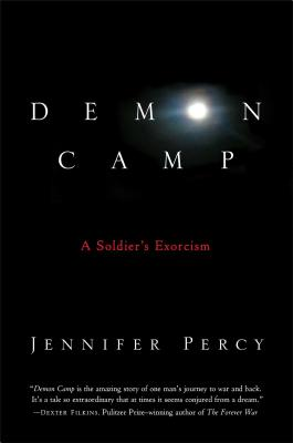 Demon Camp: A Soldier's Exorcism - Percy, Jennifer