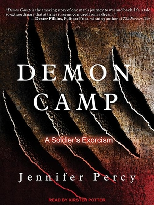 Demon Camp: A Soldier's Exorcism - Percy, Jennifer, and Potter, Kirsten (Narrator)