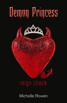 Demon Princess: Reign Check - Rowen, Michelle