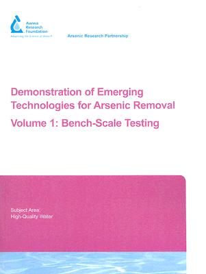 Demonstration of Emerging Technologies for Arsenic Removal Vol 1 - Chang, Yu-Jung, and Kwan, Pierre, and Norton, Michael