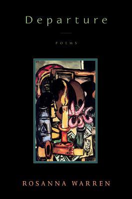 Departure: Poems - Warren, Rosanna