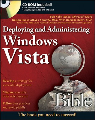 Deploying and Administering Windows Vista Bible - Kelly, Bob, and Ruest, Nelson, and Ruest, Danielle