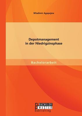 Depotmanagement in Der Niedrigzinsphase - Agapejew, Wladimir