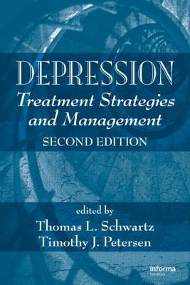 Depression: Treatment Strategies and Management - Schwartz, Thomas L (Editor)