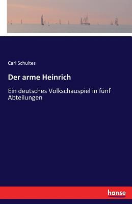 Der Arme Heinrich - Schultes, Carl