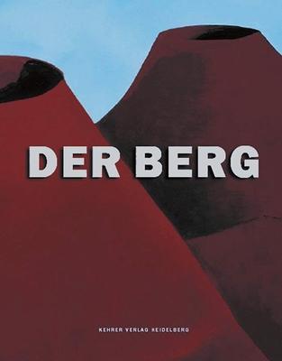 Der Berg: Eine Ausstellung Des Heidelberger Kunstvereins - Grecke, Hans