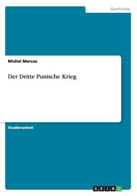Der Dritte Punische Krieg - Marcus, Michel