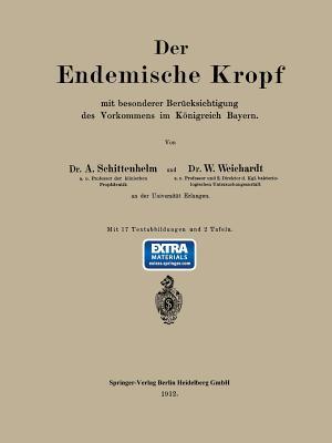Der Endemische Kropf Mit Besonderer Berucksichtigung Des Vorkommens Im Konigreich Bayern - Schittenhelm, Alfred, and Weichardt, Wolfgang