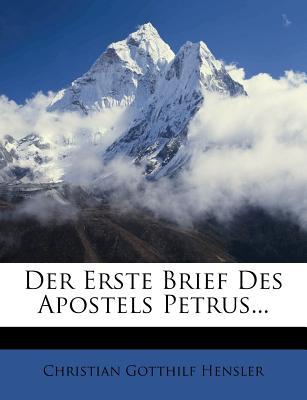 Der Erste Brief Des Apostels Petrus... - Hensler, Christian Gotthilf