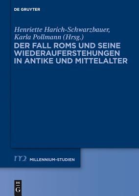 Der Fall ROMs Und Seine Wiederauferstehungen in Antike Und Mittelalter - Harich-Schwarzbauer, Henriette (Editor), and Pollmann, Karla (Editor)
