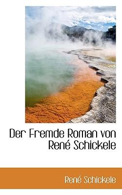 Der Fremde Roman Von Rene Schickele - Schickele, Rene