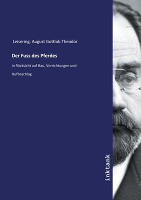 Der Fuss Des Pferdes - Leisering, August Gottlob Theodor