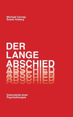 Der Lange Abschied - Carnap, Michael, and Kaberg, Susan
