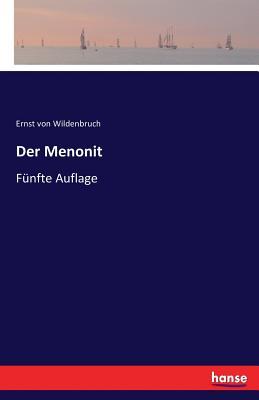 Der Menonit - Wildenbruch, Ernst Von